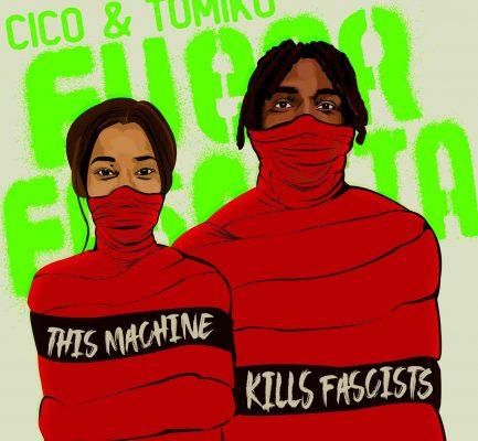 『Fuera Fascista – Cico & Tomiko』Out Now!